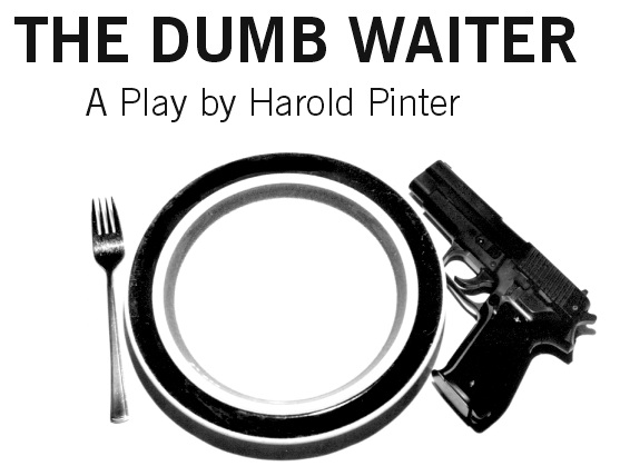 an analysis of the play the dumb waiter by harold pinter By harold pinter  the plot of the dumb waiter revolves around two hit-men,  ben and gus, who wait in a  regardless, it's safe to say that pinter wants his  audience members to draw their own meaning from the gulf that.